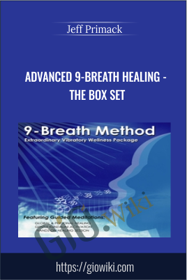 Advanced 9-Breath Healing - the Box Set - Jeff Primack