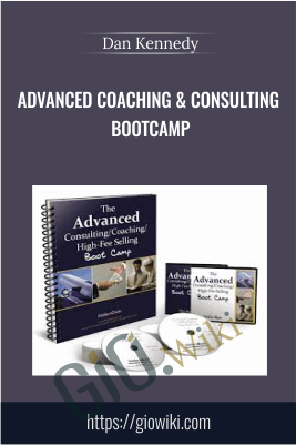 Advanced Coaching & Consulting Bootcamp - Dan Kennedy