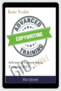 Advanced Copywriting Training 2017 - Katie Yeakle