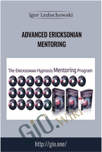 Advanced Ericksonian MENTORING – Igor Ledochowski