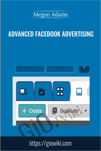 Advanced Facebook Advertising - Megan Adams