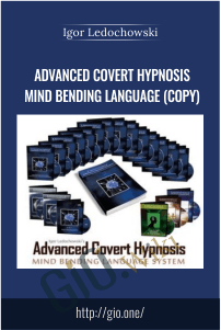 Advanced covert hypnosis mind bending language (Copy) – Igor Ledochowski
