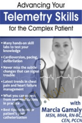Advancing Your Telemetry Skills for the Complex Patient - Marcia Gamaly