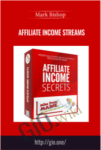 Affiliate Income Streams – Mark Bishop