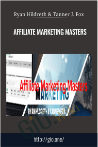 Affiliate Marketing Masters – Ryan Hildreth and Tanner J. Fox