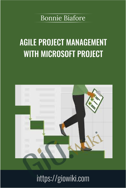 Agile Project Management with Microsoft Project - Bonnie Biafore