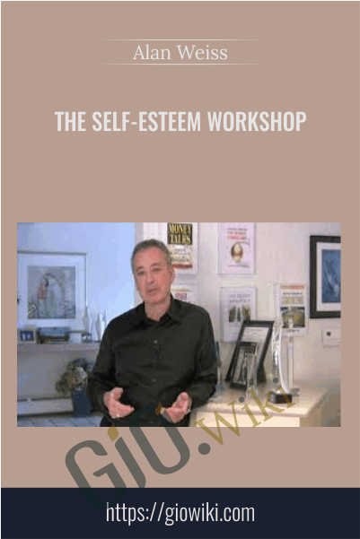 The Self-Esteem Workshop - Alan Weiss