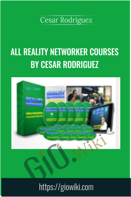 All Reality Networker Courses by Cesar Rodriguez - Cesar Rodriguez