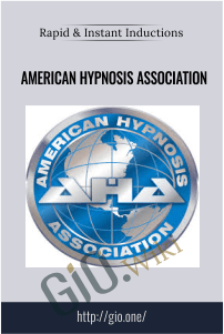 American Hypnosis Association – Rapid and Instant Inductions
