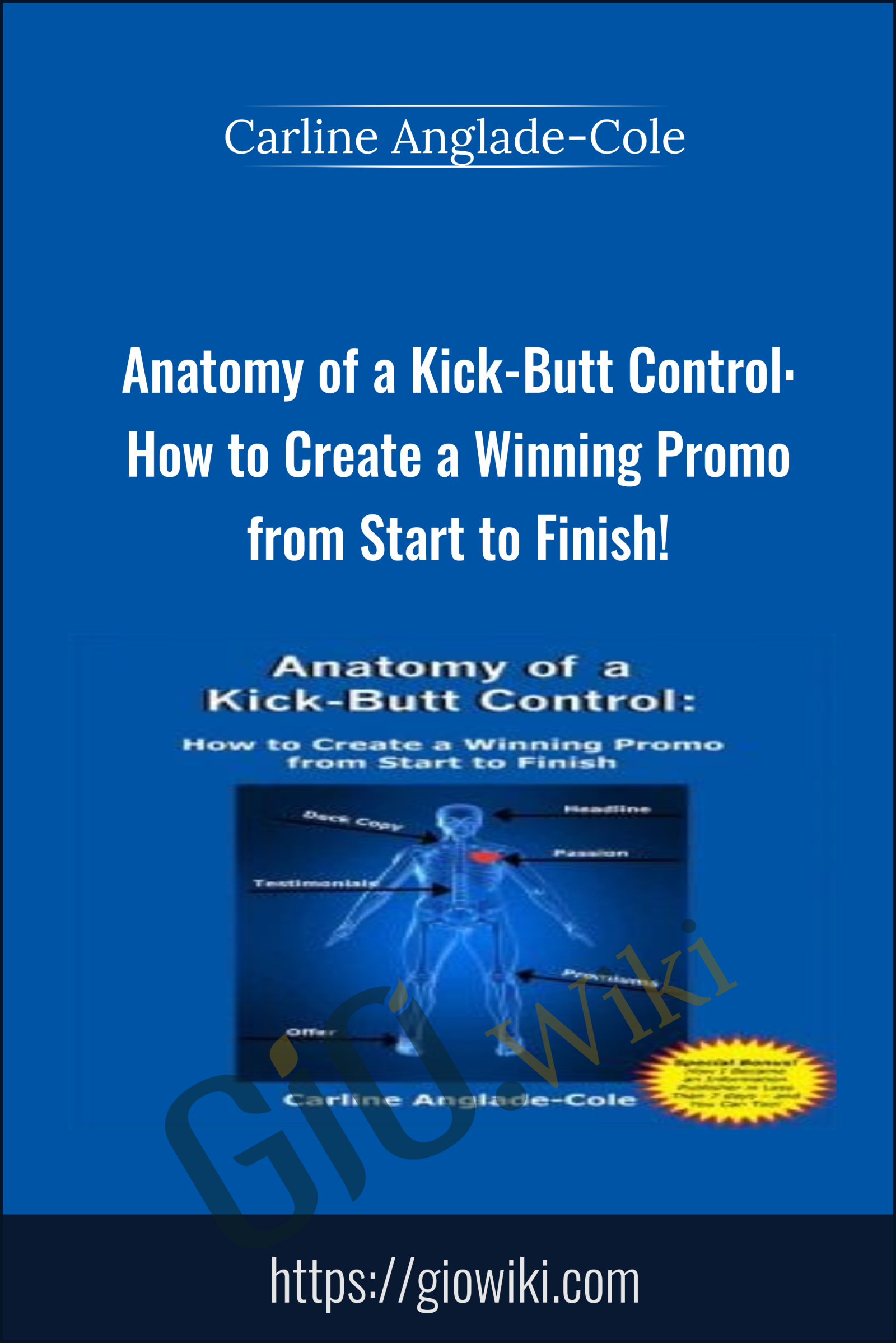 Anatomy of a Kick-Butt Control: How to Create a Winning Promo from Start to Finish! - Carline Anglade-Cole