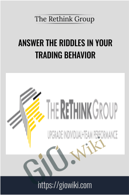 Answer the Riddles in Your Trading Behavior – The Rethink Group
