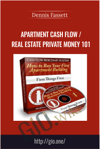 Apartment Cash Flow / Real Estate Private Money 101 – Dennis Fassett