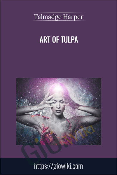 Art of Tulpa - Talmadge Harper