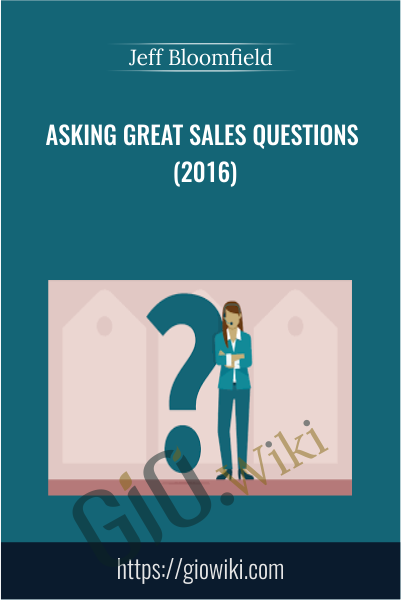 Asking Great Sales Questions (2016) - Jeff Bloomfield