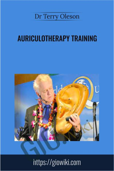 Auriculotherapy Training - Dr Terry Oleson