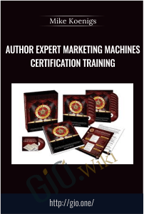 Author Expert Marketing Machines Certification Training – Mike Koenigs