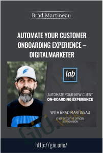 Automate Your Customer Onboarding Experience – Digitalmarketer – Brad Martineau