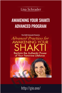 Awakening Your Shakti Advanced Program – Lisa Schrader