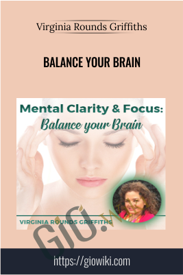 Balance your Brain - Virginia Rounds Griffiths