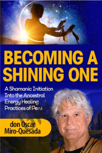 Becoming a Shining One - don Oscar Miro-Quesada