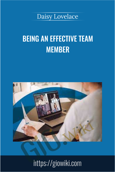 Being an Effective Team Member - Daisy Lovelace