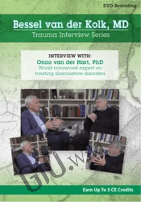 Bessel van der Kolk Interview Series: Onno van der Hart, Ph.D. world-renowned expert on treating dissociative disorders - Bessel Van der Kolk & Onno van der Hart