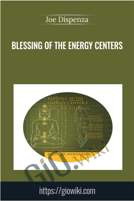 Blessing of the Energy Centers -  Joe Dispenza