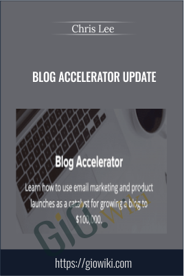 Blog Accelerator Update - Chris Lee