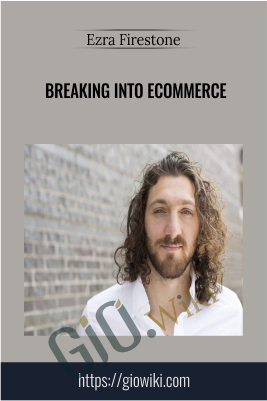 Breaking into Ecommerce - Ezra Firestone