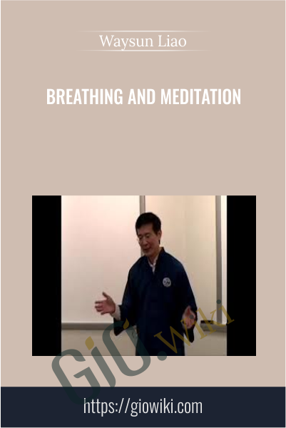 Breathing and Meditation - Waysun Liao