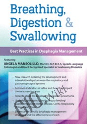 Breathing, Digestion and Swallowing: Best Practices in Dysphagia Management - Angela Mansolillo
