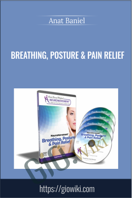 Breathing, Posture & Pain Relief - Anat Baniel