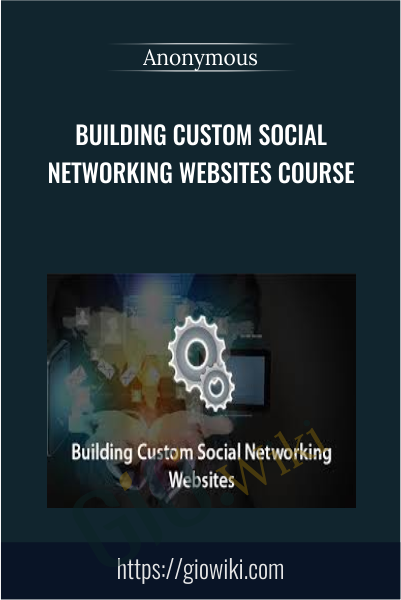 Building Custom Social Networking Websites Course