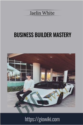 Business Builder Mastery - Jaelin White