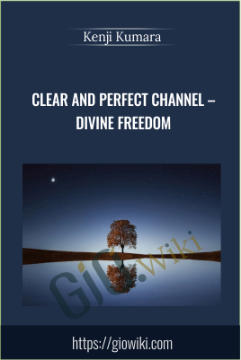 Clear and perfect channel - Divine freedom - Kenji Kumara