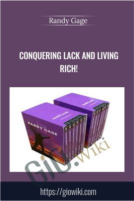 Conquering Lack and Living Rich! - Randy Gage