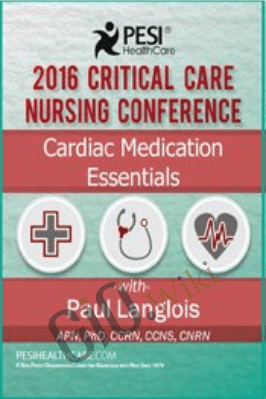 Cardiac Medication Essentials: 2016 Critical Care Nursing Conference - Dr. Paul Langlois