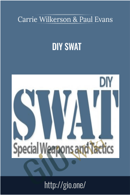 DIY SWAT – Carrie Wilkerson and Paul Evans