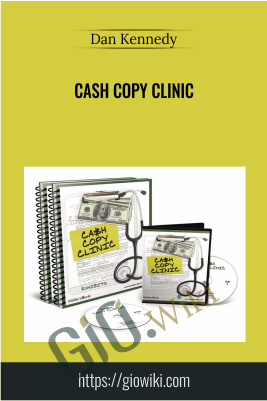 Cash Copy Clinic - Dan Kennedy