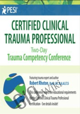 Certified Clinical Trauma Professional: Two-Day Trauma Competency Conference - Robert Rhoton