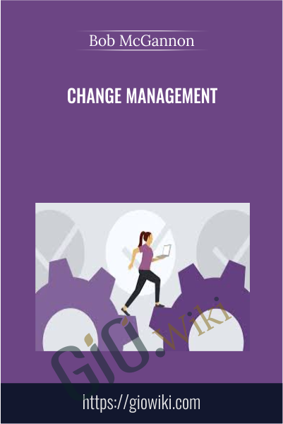 Change Management - Bob McGannon