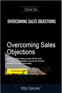 Overcoming Sales Objections – Chris Do