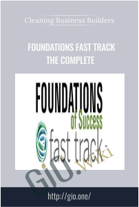 Cleaning Business Builders – Foundations Fast Track The Complete