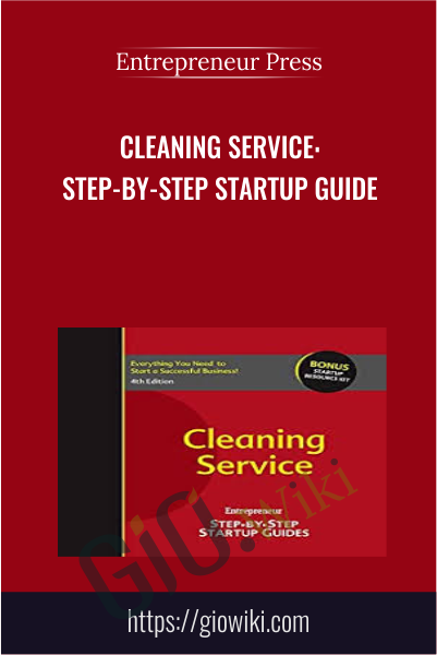 Cleaning Service: Step-by-Step Startup Guide - Entrepreneur Press