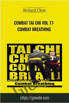 Combat Tai Chi vol 17 - Breathing for Tai Chi - Richard Clear
