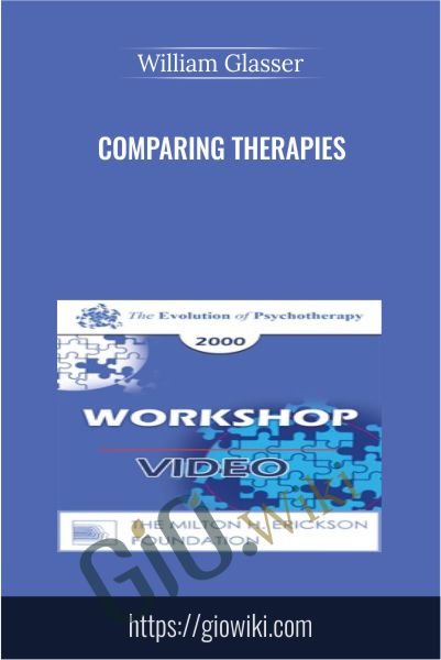 Comparing Therapies - William Glasser