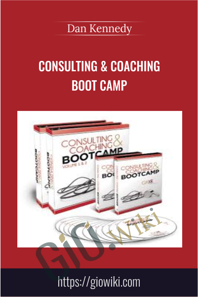 Consulting & Coaching Boot Camp - Dan Kennedy