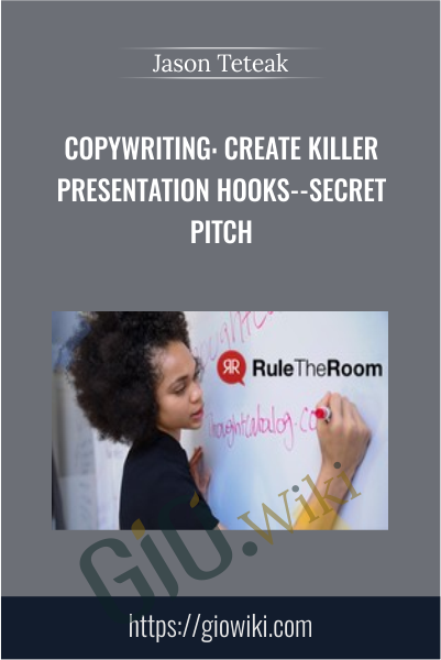 Copywriting: Create Killer Presentation Hooks--Secret Pitch - Jason Teteak