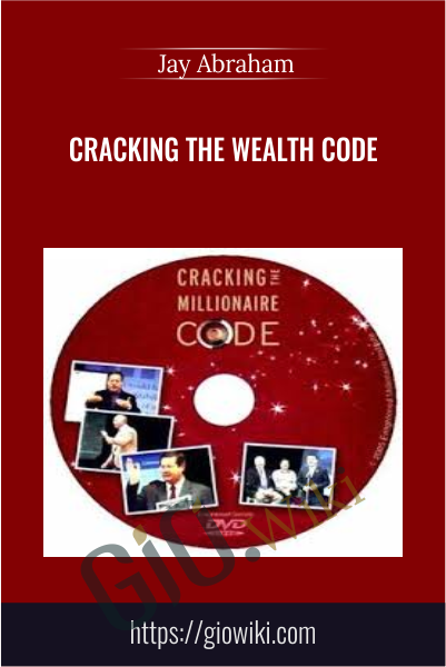 Cracking the Wealth Code - Jay Abraham