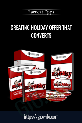 Creating Holiday Offer that Converts - Earnest Epps